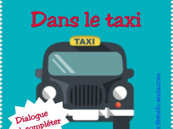 French speaking & writing - Dialogue to complete - Dans le taxi