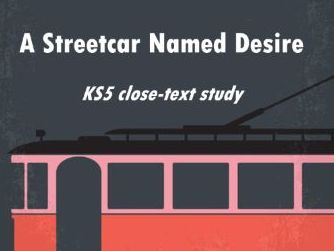 A Streetcar Named Desire (scene 6 & 7) inc. close analysis A Level Lit. KS5