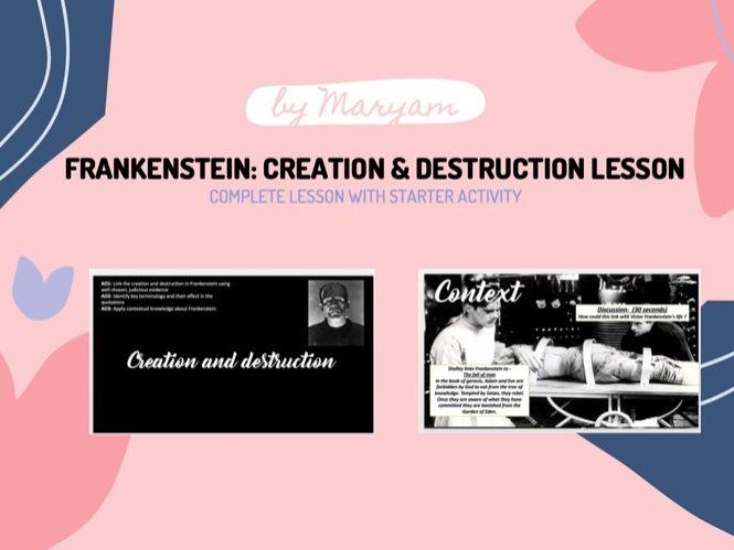 Frankenstein: Creation & Destruction Lesson Complete