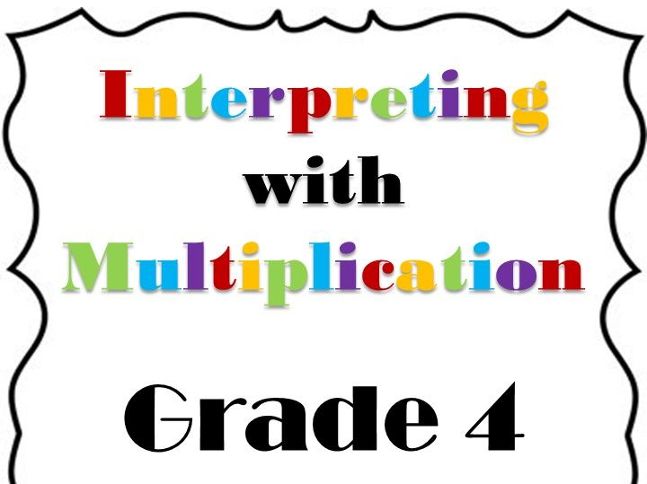 Interpreting with Multiplication - Grade 4 - 4.OA.1 CCSS Aligned