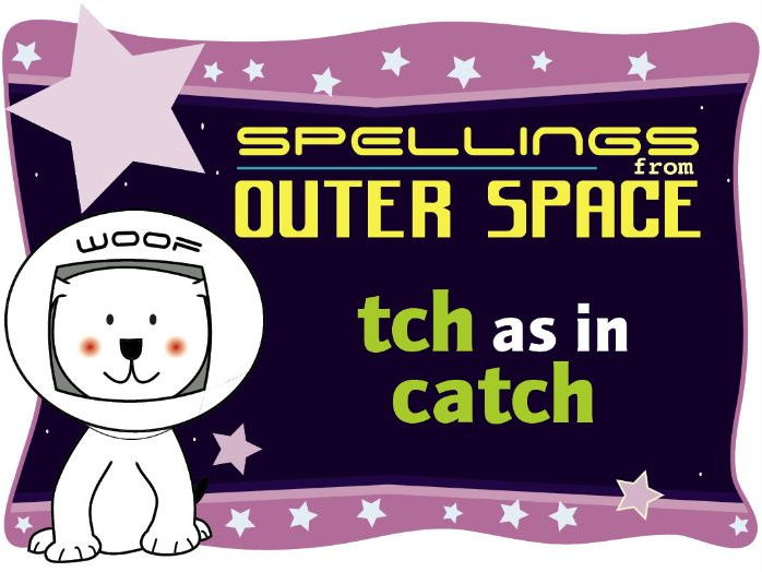 Year 1 Spellings from Outer Space: TCH as in CATCH