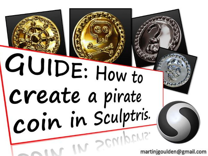 GUIDE How to create a 3D pirate coin in Sculptris - 3D printer friendly