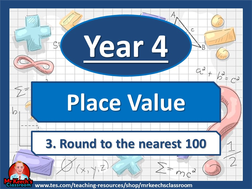 Year 4 - Place Value - Round to the nearest 100 - White Rose Maths