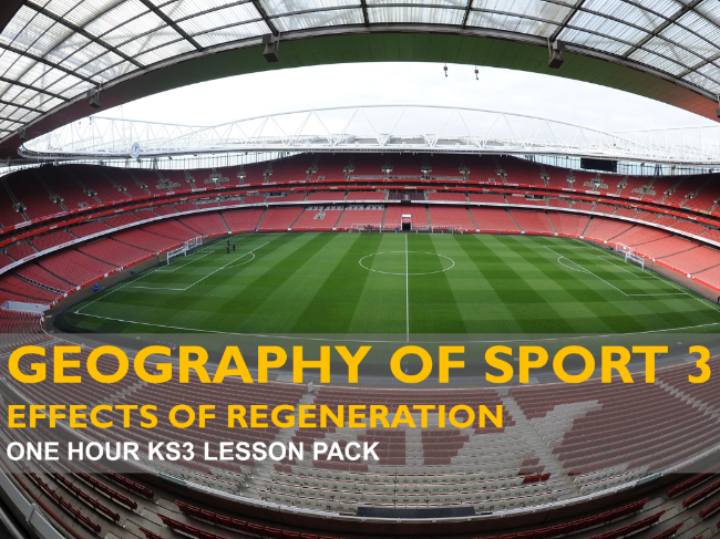 Geography of Sport 3: Effects of Regeneration (Complete 1 Hour Lesson) KS3