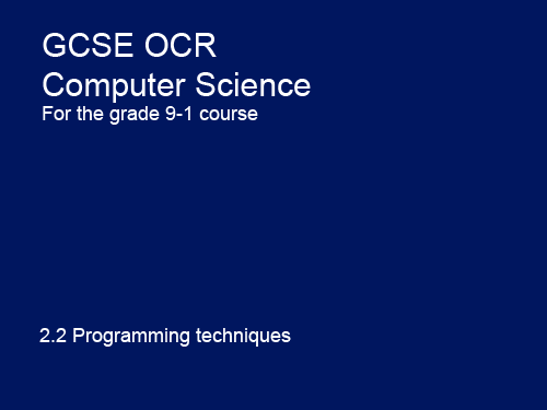 2.2 Programming techniques for Python - GCSE Computer Science OCR 9-1 Programming with Python