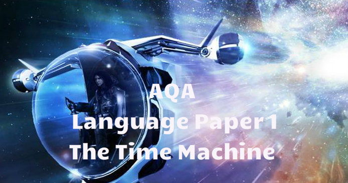 AQA Language Paper 1 Full Scheme based on The Time Machine by H G Wells with examples.