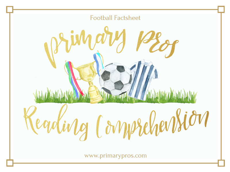 Year 3 & 4 Reading Comprehension - Football Factsheet