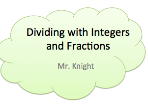 Dividing with Fractions and Integers