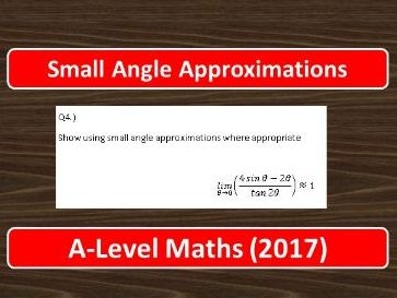 A-Level Maths (2017) Small Angle Approximations