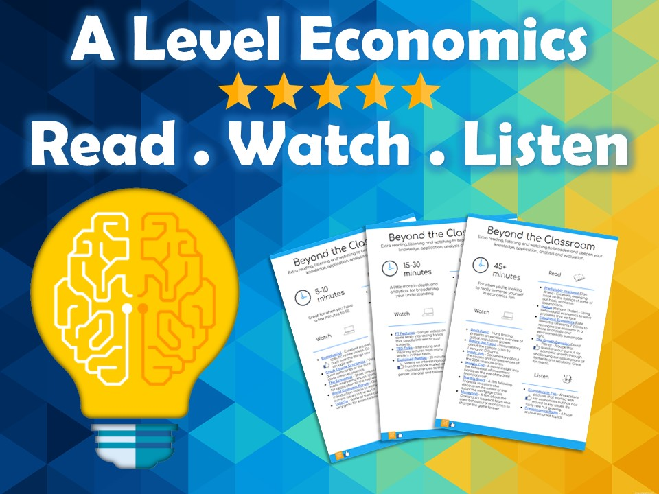 A Level Economics Stretch and Challenge - Reading, Listening & Watching List