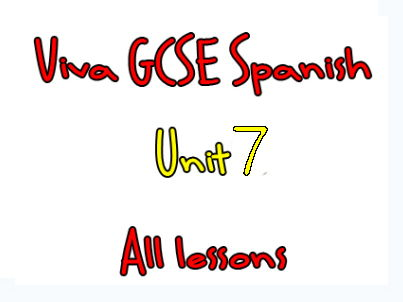 Viva Higher GCSE Spanish - Unit 7