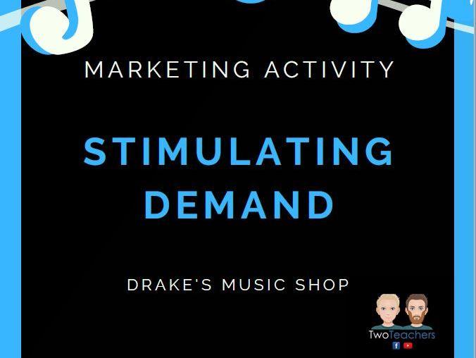 Marketing Activity - Stimulating Market Demand - Drake's Music Shop