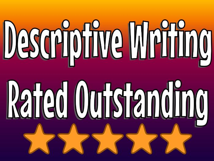 Descriptive Writing - Rated Outstanding: Unconventional, New and Unique: A Magical Lesson of Wonder