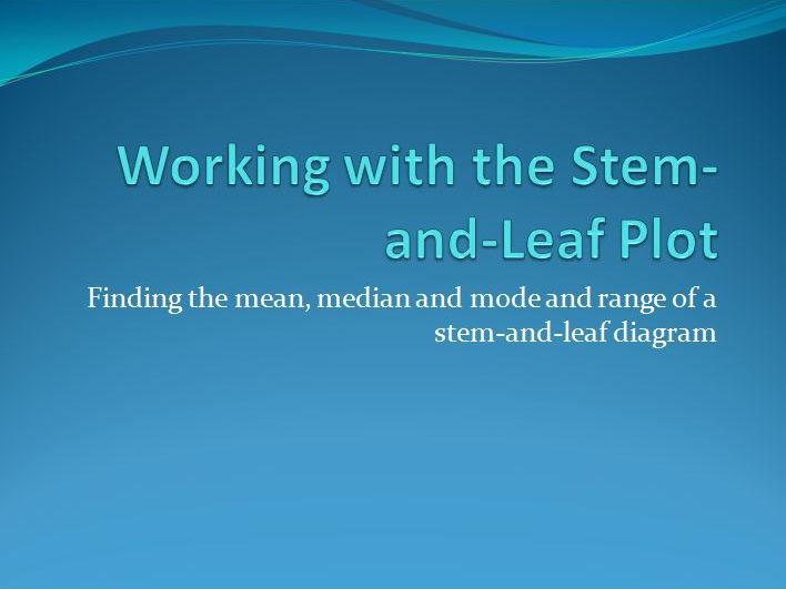Finding the mean,median, mode & range of a stem and leaf diagram