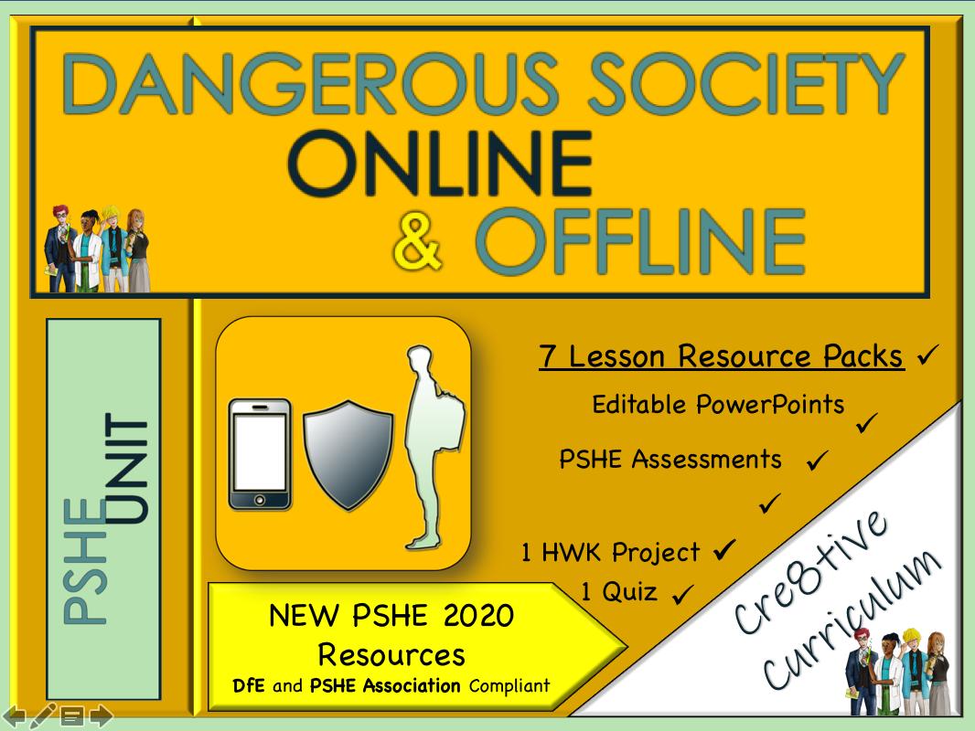 Dangerous Society Online +  Offline Unit - PSHE
