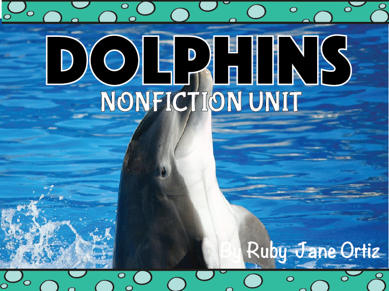 Dolphin Nonfiction Unit