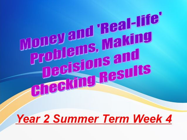 Year 2 Summer Term Week 4 Money and 'Real Life' Problems