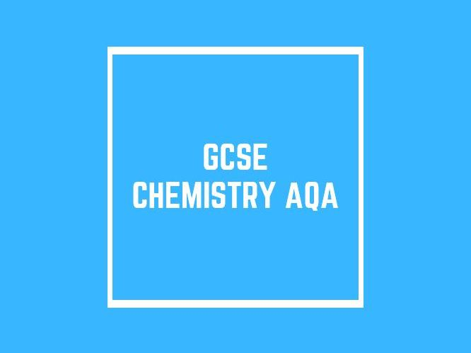 GCSE Chemistry AQA: Topics 1 - 10 and Required Practicals