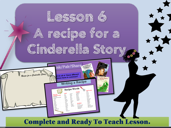 Cinderella Around The World - Lesson 6- Recipe for a Cinderella Story -  Lower KS2
