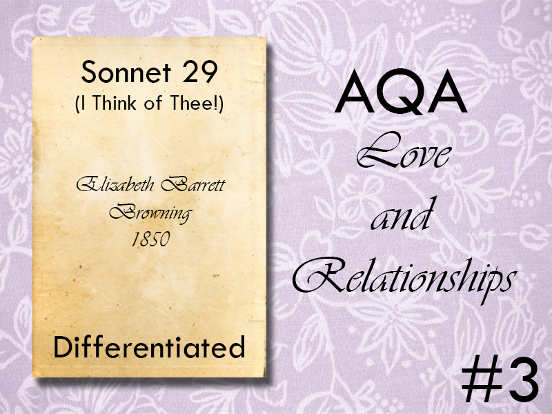 AQA Poetry Differentiated - Sonnet 29, I Think of Thee (Love and Relationships Unit)(KS4)