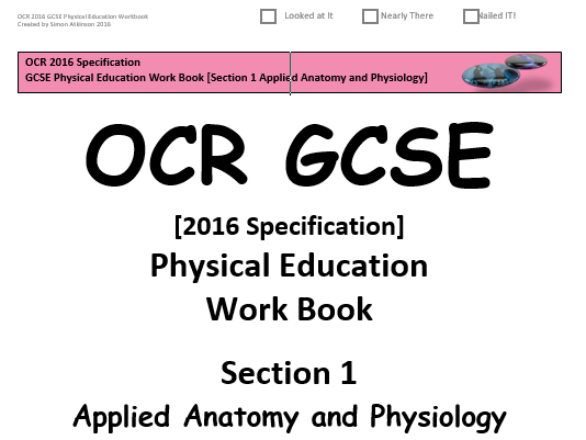 GCSE Physical Education (2016 OCR Specification) Section 1 [Applied Anatomy & Physiology] Work Book
