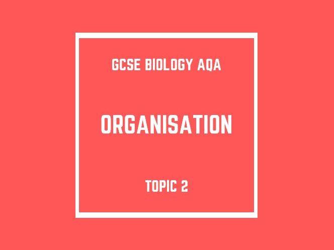 GCSE Biology AQA Topic 2: Organisation