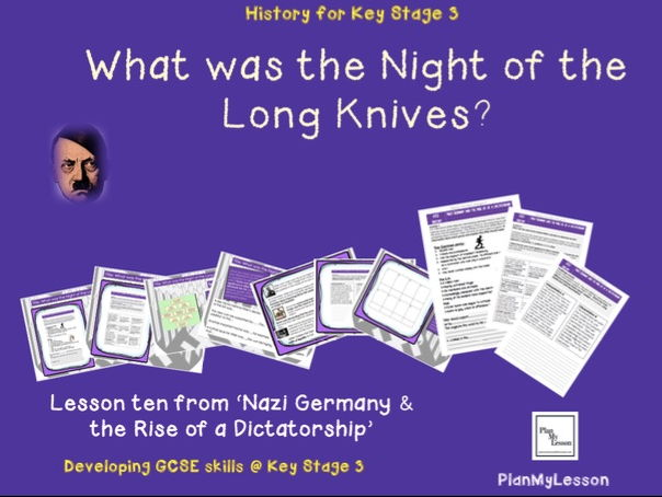 Nazi Germany & the Rise of a Dictatorship: Lesson 10:  What was the Night of the Long Knives?