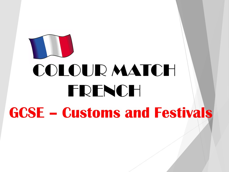 GCSE FRENCH - Customs and Festivals - COLOUR MATCH