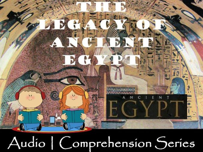 The Legacy of Ancient Egypt | Distance Learning | Audio & Worksheets