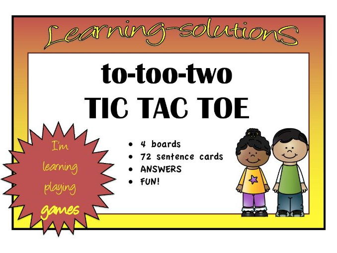HOMOPHONES - to-too-two TIC TAC TOE GAME - 4 boards - 72 sentences with answers