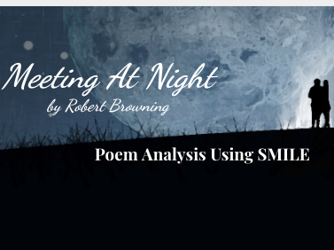 Meeting At Night - by Robert Browning (SMILE Analysis points)