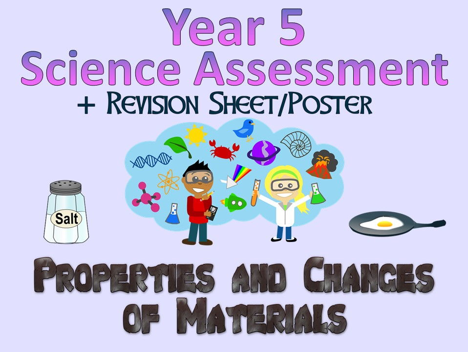 Year 5 Science Assessment: Properties and Changes of Materials + Revision Sheet/Poster