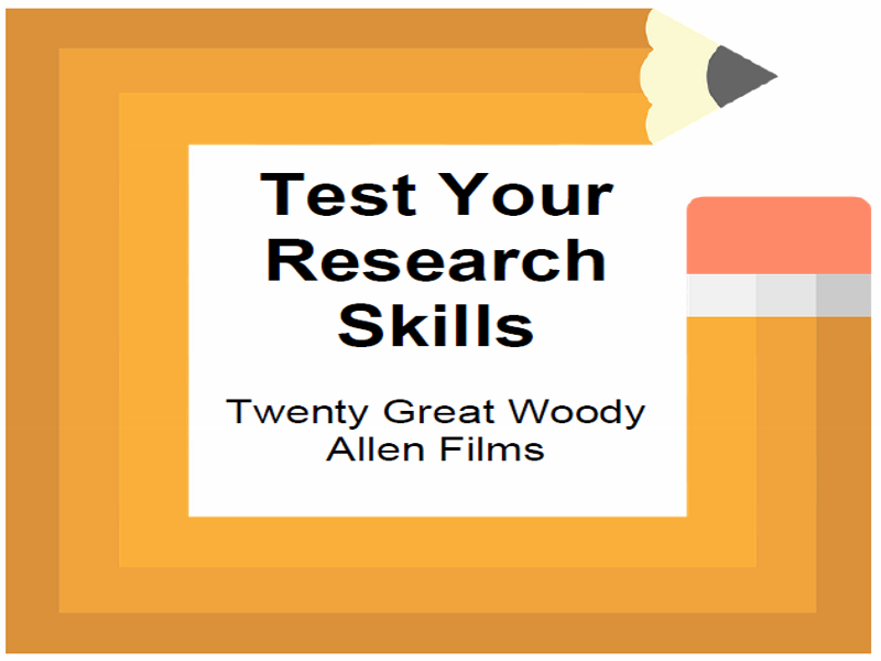 Test Your Research Skills Twenty Great Woody Allen Films