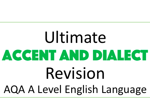 Accent and Dialect Revision with Example Essay | A Level English Language AQA New Spec