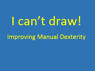 Drawing Skills - Improving Manual Dexterity