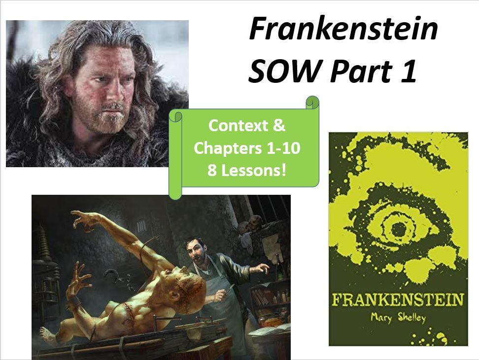 Frankenstein SOW - Context, Walton's Letters, Ch1-10 (8 Lessons)