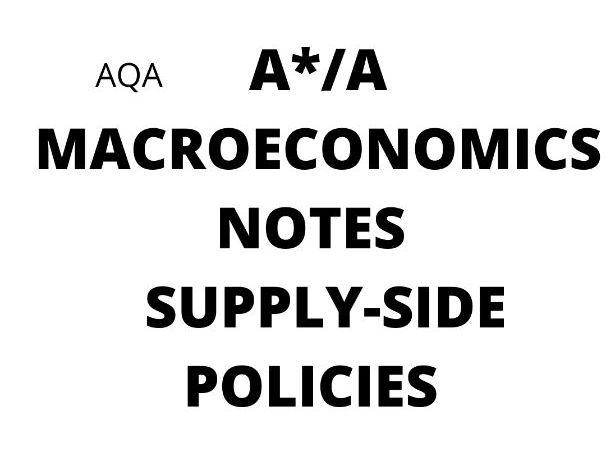 AQA A Level Economics  A*/A  - supply-side policies notes