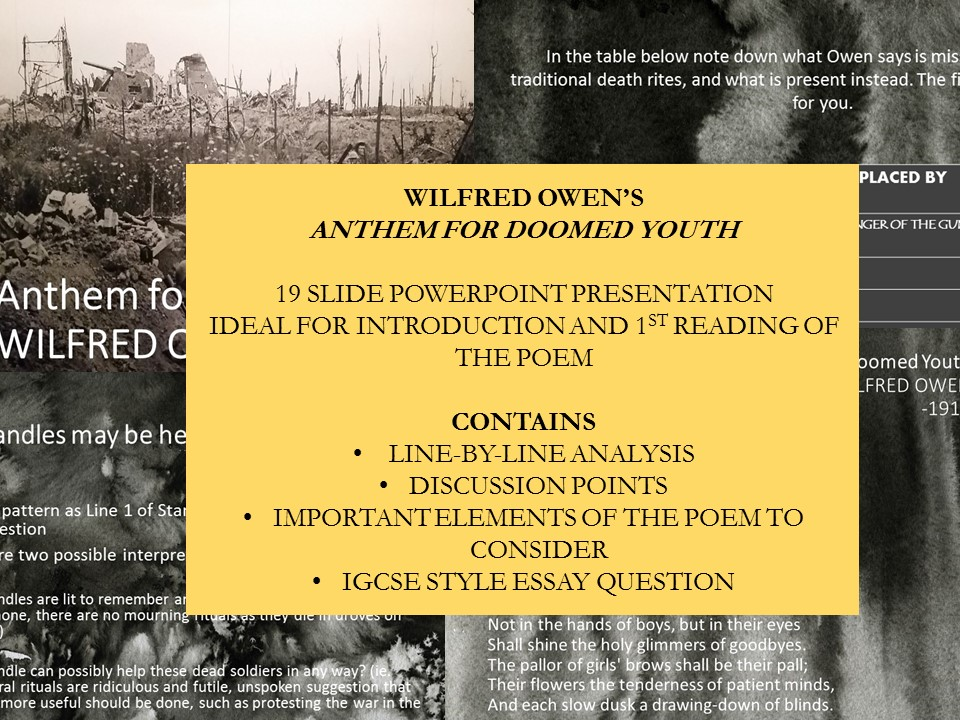 Anthem for Doomed Youth (Wilfred Owen) Powerpoint First Reading/ Revision and IGCSE essay question