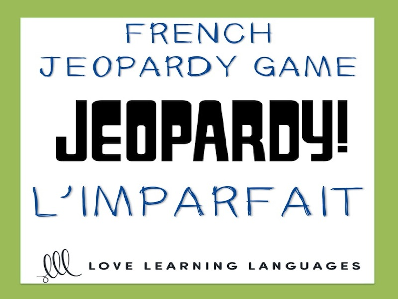 GCSE FRENCH: French Jeopardy Game: L'imparfait - French Imperfect Tense