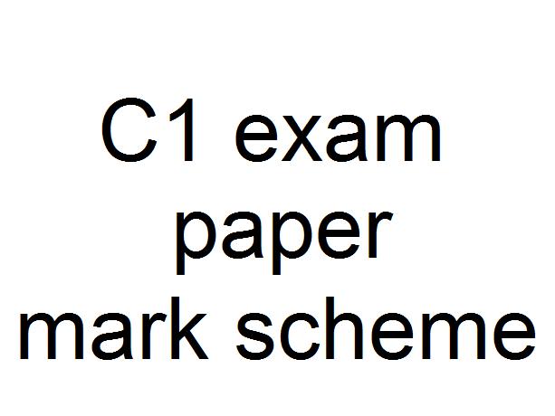 C1 exam paper mark scheme