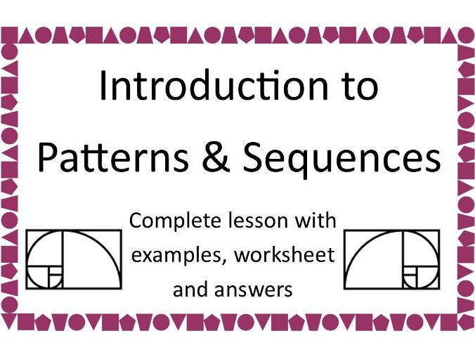 Intro to Patterns & Sequences with examples, worksheet & answers