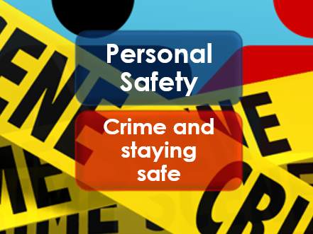PSHE: Citizenship: Personal Safety: Crime and Staying Safe