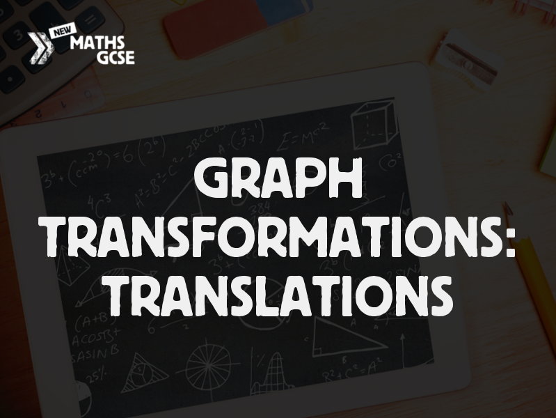 Graph Transformations: Translations - Complete Lesson