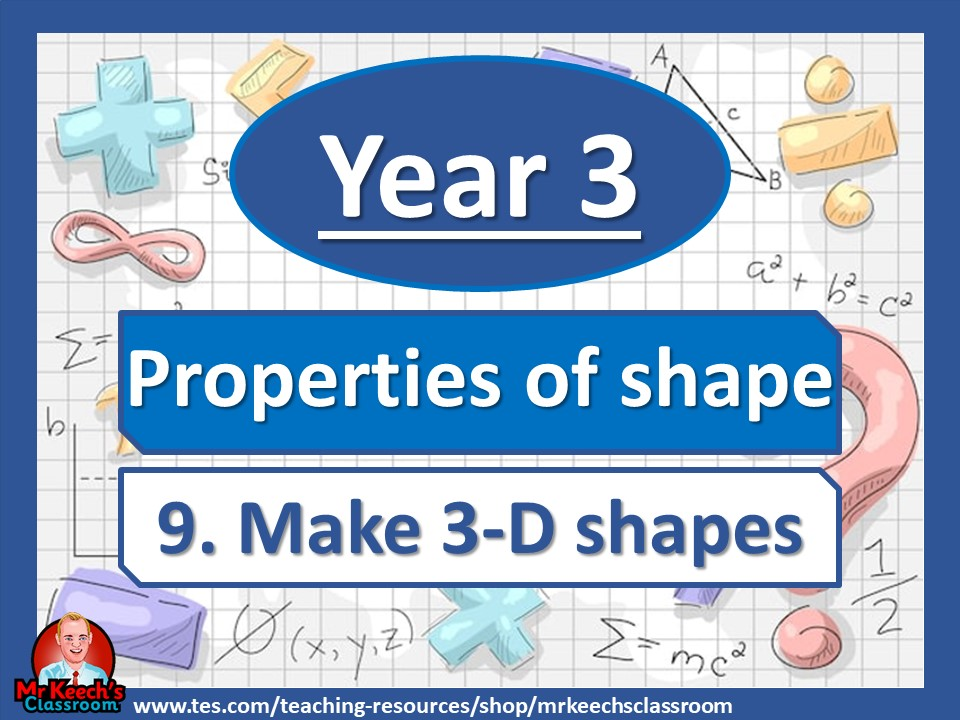 Year 3 - Properties of Shape - Make a 3-D Shape - White Rose Maths