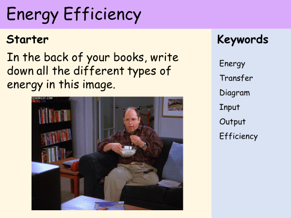 KS3 Heat and Energy - Lesson 8 - Energy Efficiency
