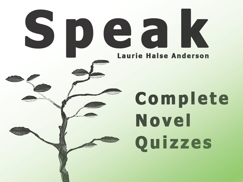 SPEAK By Laurie Halse Anderson Complete Novel Quizzes — Four Quizzes with Answer Key