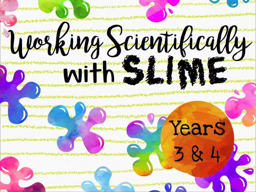 Working Scientifically with Slime for Years 3 & 4