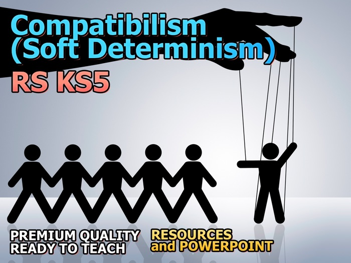 AS/A2 Compatibilism (Soft Determinism)
