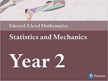 A-level Statistics and Mechanics Year 2/A2
