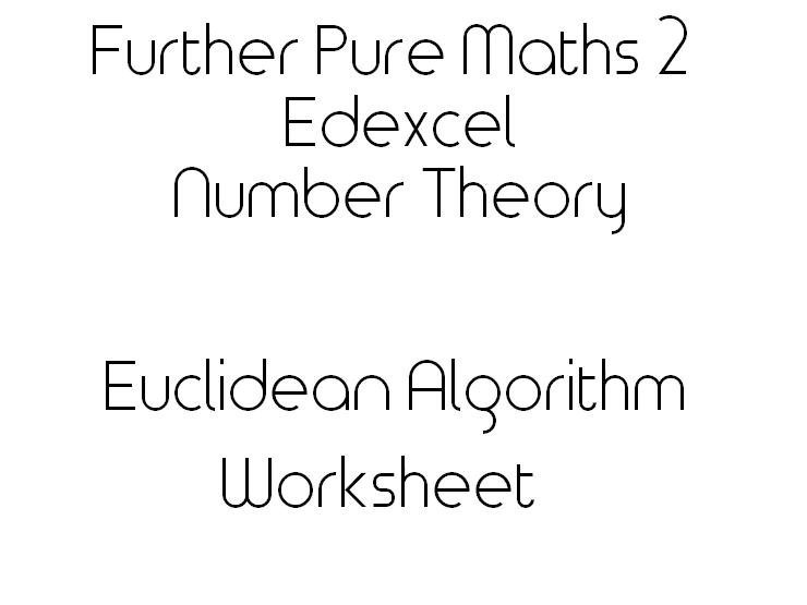 Edexcel 2017 Further Pure Maths 2 (FP2) Euclidean Algorithm Worksheet